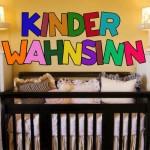 Podcast: Kinderwahnsinn