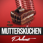 Podcast: Mutterskuchen