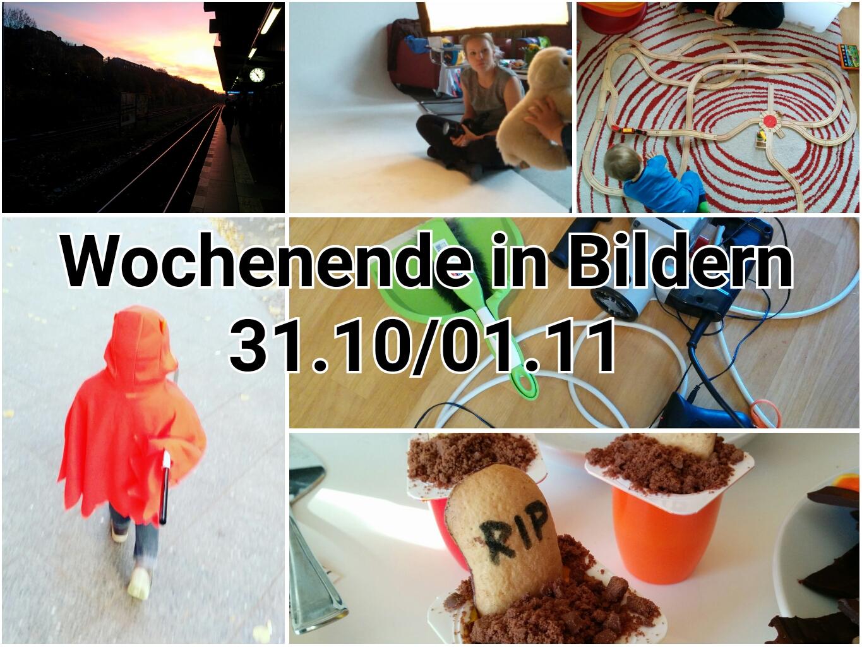 Mein Wochenende in Bildern 31.10./01.11.